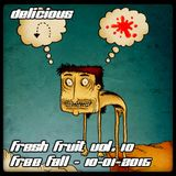 Delicious - Fresh Fruit Vol.10 - Free Fall - 1o-o1-2o15