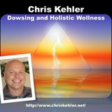 Chris Kehler - Dowsing and Holistic Wellness