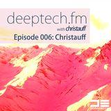 Deeptech.fm with Christauff - Episode 006 [Sleazy Vocal Deep House]