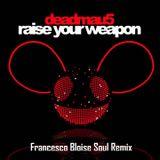 Deadmau5 - Raise your weapon (Francesco Bloise Soul Remix)
