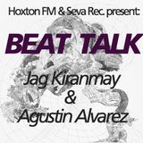 Beat Talk - Jag Kiranmay & Agustin Alvarez - Hoxton FM radio