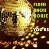 Flash Back House Night Mix - Vol 03