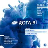 Rota 91 - 28/07/2018 - Djs convidados Rafael Moraes e Right Mood