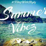 2017 Summer Edition #VybzWithMykz - Slow Bashment @DJMykz_