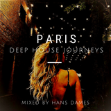 Deep House Journeys - Paris (Deep house 2020 mixed by Hans Dames)