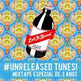 | LET IT BURN #Unreleased Tunes! - Mixtape especial de 3 anos |