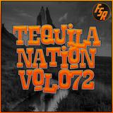 #TequilaNation Vol. 072 @ FSR