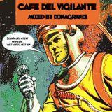 CAFE DEL VIGILANTE mixed by Donagrandi