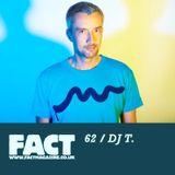 FACT Mix 62: DJ T.