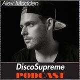 DiscoSupreme EP.3 - Alex Madden