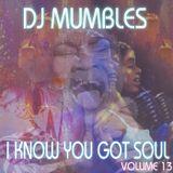 I Know You Got Soul vol 13