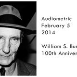 Audiometric Special : William S Burroughs 100th anniversary (birth) mixed by Black Sifichi
