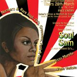 MASTERS OF SOUL! With  SOUL SAM!! March 2013 -1st Anniversary Special!