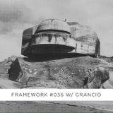 Framework #036 w/ Grancio