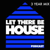 3 Years of Let There Be House Mix