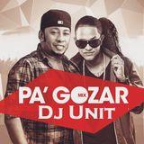 Dj Unit - Mix Pa' Gozar Vol 1