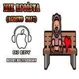 MIX EGOISTA (AGOSTO 2017)-DJ EDY