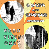 O. ISAYEVA & Dj FastHand - Good Vibes Only (October 2017)