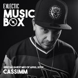 EKLECTIC MusicBox - Special Guest Mix Of April 2019 By CASSIMM