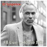DJ Suspence FB Live - House Mix