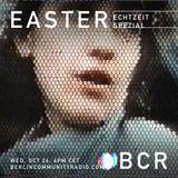 EASTER - Berlin Community Radio 024 - Echtzeit Spezial