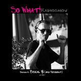 So What Radioshow 187/Pascal B [3rd Resident]
