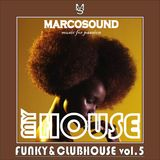 """""""MY HOUSE """" - FUNKY & CLUBHOUSE vol.5 """" - 02 july 2K18"""