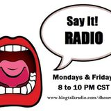 Say It! Radio ( Alter Ego Friday)Feat.....Keyara Stone and Gina Neely