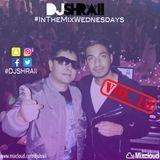 "@DJSHRAII - ""Recent Bollywood & Bhangra""   - #InTheMixWednesdays"