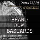 Brand new Bastards [Live @ Disease LBA #6]