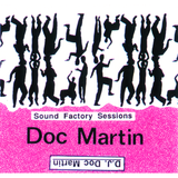 Doc Martin - Sound Factory Sessions - Side A Deep Elevation - Side B Soul Inspiration
