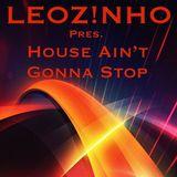 LEOZ!NHO pres. House Ain't Gonna Stop (LEOZ!NHO Podcast 10/2015)