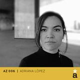 AZ 006 - Adriana Lopez