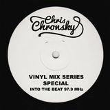 Chris Chronsky - Vinyl Mix Series Special - INTO THE BEAT 97.9 MHz