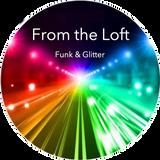 From the Loft 6 - Funk & Glitter