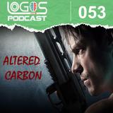 Altered Carbon - Serie Cyberpunk - Que cuerpo te gustaria tener - Alma - Distopias - Logos Podcast