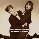 David Bowie & Iggy Pop - Berlin Era 1976-1977 (2015 Compile)