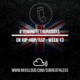 #10MinuteThursdays - UK Hip-Hop/Rap Mix (Week 13)