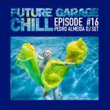 Future Garage Chill - Episode 16
