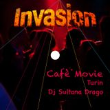 Invasion (Cafè Movie Turin IT) - Dj Sultana