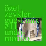 Undomondo x Özel Zevkler : Guest Mix #11