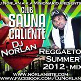 DJ Norlan - Sauna Caliente - Reggaeton Mix 2012