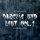 Eile & Fajo - Dreckig und Laut Vol. I (Livejuggling)