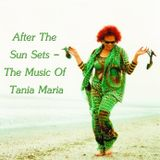 Arpoador Sunsets - After The Sun Sets; The Music Of Tania Maria