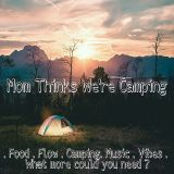 LIVE@ Mom Things We're Camping - Desert Party 9-29-18