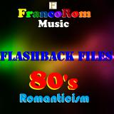 FLASHBACK FILES - 80s Romanticism