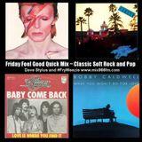 Friday Feel Good Quick Mix ~ Classic Rock and Pop Mix