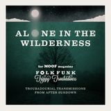 Alone in the wilderness : Troubadourial transmissions from after sundown