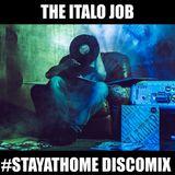The Italo Job #stayathome disco mix
