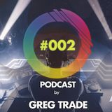 GREG TRADE - I play - You dance PODCAST #002